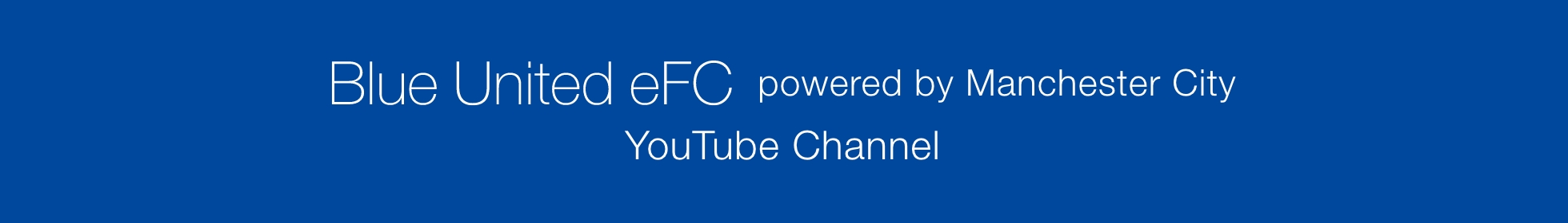 BLUE UNITED eFC YouTube Channel